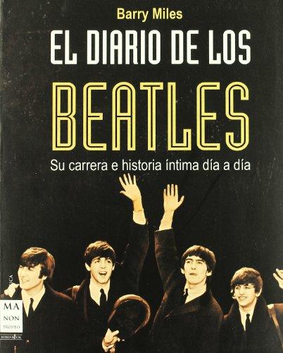 Diario de los beatles, el: Su carrera e historia íntima día a día (Musica Ma Non Troppo) por Barry Miles