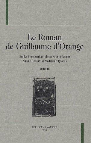 Le Roman de Guillaume d'Orange : Tome 3