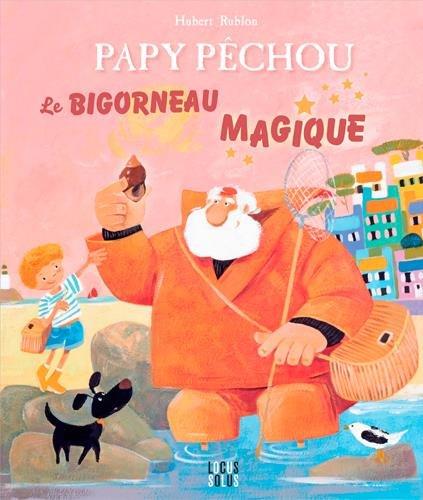 Papy Pêchou : le bigorneau magique