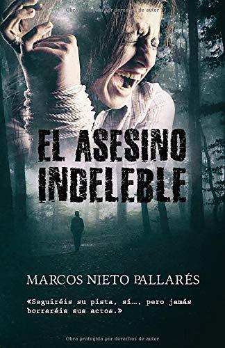 EL ASESINO INDELEBLE: (Ganadora del Premio Eriginal Books 2017 otorgado a la calidad literaria)