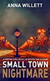 Small Town Nightmare  by Anna Willett