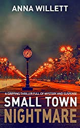 SMALL TOWN NIGHTMARE: a gripping thriller full of mystery and suspense