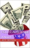 Political Science: A Novel (English Edition)