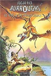 Le cycle de Pellucidar. Volume 1