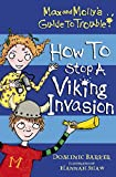 How to Stop a Viking Invasion (Max and Molly's Guide to Trouble Book 4)