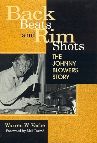 Back Beats and Rim Shots: The Johnny Blowers Story by Warren W. Vache (1997-03-20)