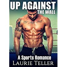 ROMANCE: SPORTS ROMANCE Up Against the Wall (Bad Boy MMA Fighter One Night Stand Mafia Romance) (English Edition)