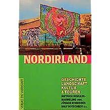 Nordirland. Geschichte, Landschaft, Kultur und Touren