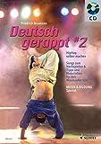 Deutsch gerappt 2: HipHop selber machen. Songs zum Nachspielen & Tipps und Materialien für den Musikunterricht.. Band 2. Zeitschriften-Sonderheft + CD. (Musik & Bildung)