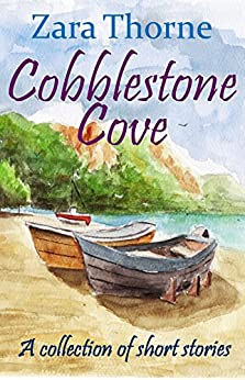 Cobblestone Cove: a collection of short stories by [Thorne, Zara]