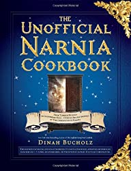 The Unofficial Narnia Cookbook: From Turkish Delight to Gooseberry Fool - Over 150 Recipes Inspired by the Chronicles of Narnia