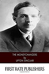 The Moneychangers by Upton Sinclair (2015-01-20)