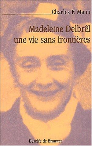 Madeleine Delbrel, une vie sans frontières