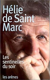 Les sentinelles du soir par Hélie de Saint Marc