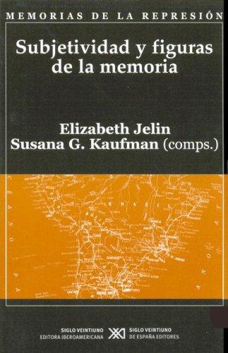 Subjetividad y figuras de la memoria (Memorias de la represión)