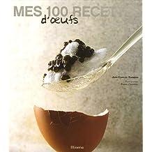 Mes 100 recettes d'oeufs