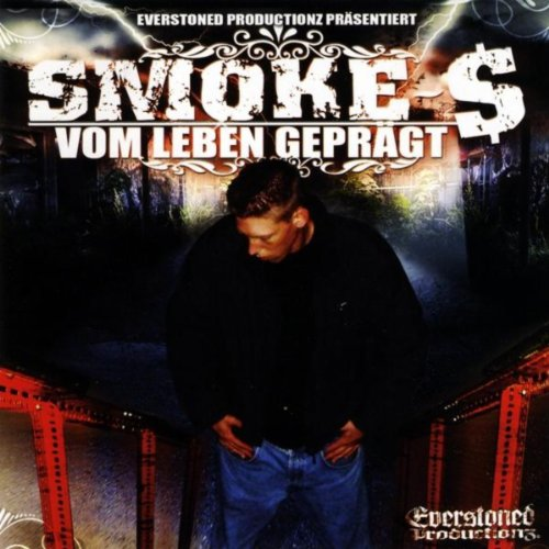 Smoke-$ Vom Leben Geprägt
