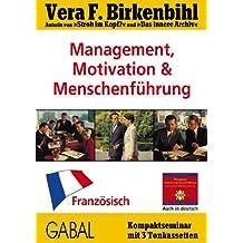Management, Motivation und Menschenführung. Französisch. 3 Cassetten. Kompaktseminar.