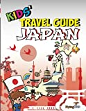 Kids' Travel Guide - Japan: The fun way to discover Japan - especially for kids (Kids' Travel Guide Series, Band 35)