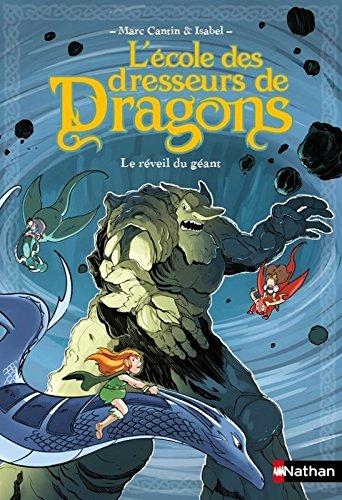 L'école des dresseurs de dragons, Tome 4 : Le réveil du géant
