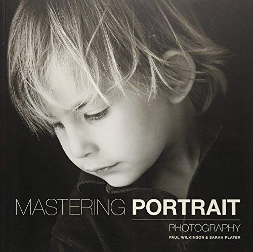 Mastering Portrait Photography by Paul Wilkinson (2015-11-07)