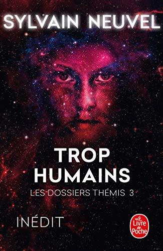 Trop humains (Les Dossiers Thémis, Tome 3) par Sylvain Neuvel
