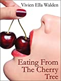EATING FROM THE CHERRY TREE