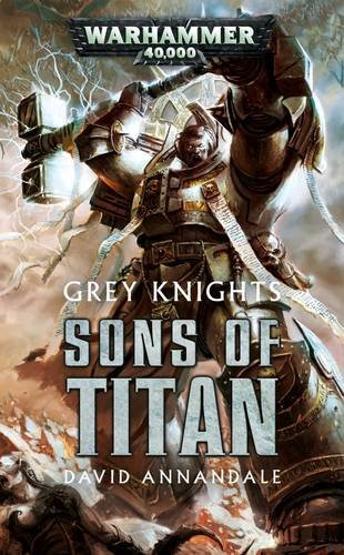 Grey Knights: Sons of Titan Grey Knight