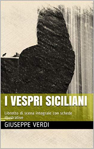 I vespri siciliani: Libretto di scena integrale con schede illustrative (Libretti d'opera Vol. 32) (Italian Edition)