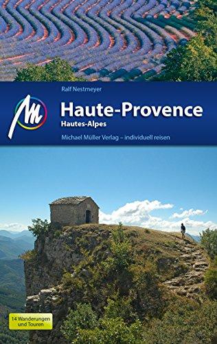 Haute-Provence Reiseführer Michael Müller Verlag: Individuell reisen mit vielen praktischen Tipps (MM-Reiseführer) (Mm Essen)