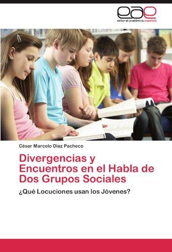 Divergencias y Encuentros En El Habla de DOS Grupos Sociales