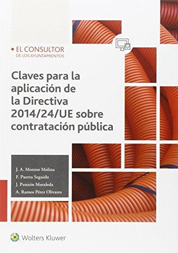 Claves para la aplicación de la Direectiva 2014/24/UE sobre contratación pública por Aa.Vv.