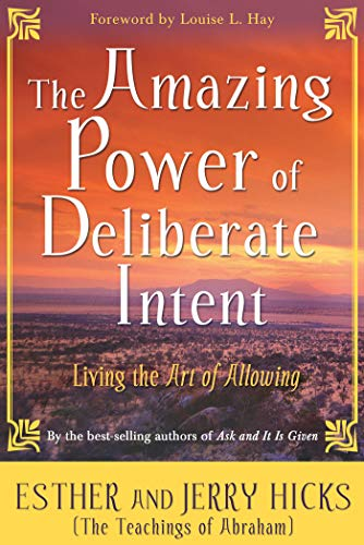 The Amazing Power Of Deliberate Intent: Living The Art Of Allowing: Finding the Path to Joy Through Energy Balance por Esther Hicks
