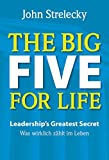 The Big Five for Life: Leadership's Greatest Secret - Was wirklich zählt im Leben