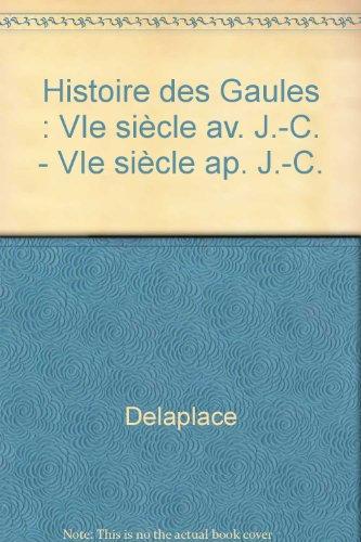 Histoire des Gaules : VIe siècle av. J.-C. - VIe siècle ap. J.-C.
