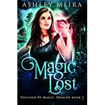 Magic Lost (Touched By Magic: Dragon Book 3)