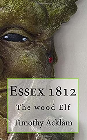Timothy Wood - Essex 1812: The wood