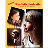 Create Realistic Portraits with Colored Pencil (English Edition)