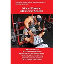 MAX-FORCE Muscle Mass: MAX-FORCE Workout Series
