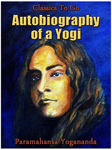 Autobiography of a Yogi (Classics To Go) (English Edition)