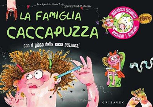 La famiglia Caccapuzza. Filastrocche disgustose, divertenti e spiritose!