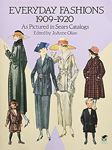 Everyday Fashions, 1909-1920, as Pictured in Sears Catalogs (Edwardian Kostüme Uk)