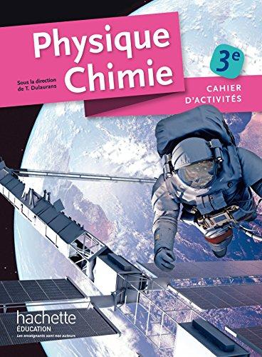 Cahier d'activits Physique-Chimie 3e - Edition 2015