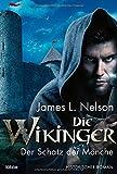 Die Wikinger - Der Schatz der Mönche: Historischer Roman (Nordmann-Saga, Band 7)
