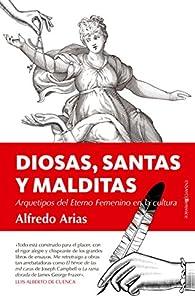 Diosas, santas y malditas par Alfredo Arias