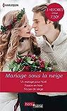 Mariage sous la neige (2019) : Un mariage pour Noël / Pasion en hiver / Noël de neige par Monroe