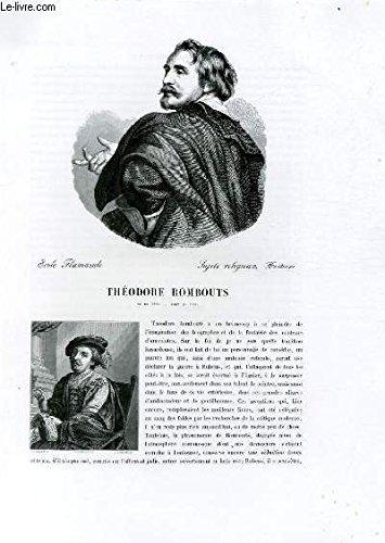 Biographie de Théodore Rombouts (1597-1637) ; Ecole Flamande ; Sujets religieux, Histoire ; Extrait du Tome 7 de l'Histoire des peintres de toutes les écoles.