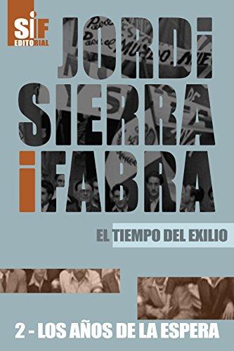 Los años de la espera (El tiempo del exilio nº 2) por Jordi Sierra i Fabra