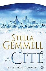 Le Trône immortel: La Cité, T2 (French Edition)