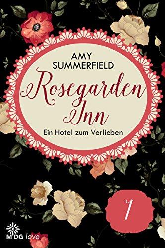 Rosegarden Inn - Ein Hotel zum Verlieben - Folge 1 von [Summerfield, Amy]